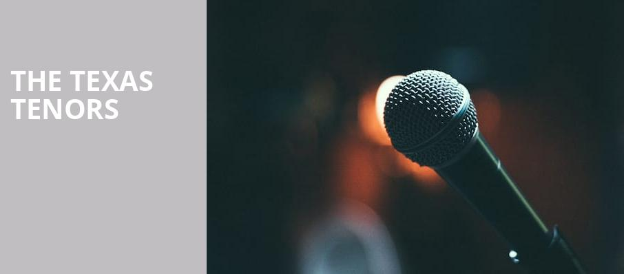 The Texas Tenors, Grand 1894 Opera House, Galveston